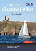 The Shell Channel Pilot: South Coast of England, the North Coast of France and the Channel Islands