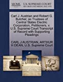 img - for Carl J. Austrian and Robert G. Butcher, as Trustees of Central States Electric Corporation, Petitioners, v. U.S. Supreme Court Transcript of Record with Supporting Pleadings book / textbook / text book