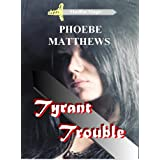 Tyrant Trouble (Mudflat Magic) ~ Phoebe Matthews