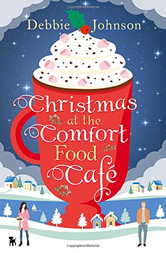 Christmas-at-the-Comfort-Food-Cafe-The-cosy-Christmas-romance-everyone-is-falling-in-love-with-in-2016