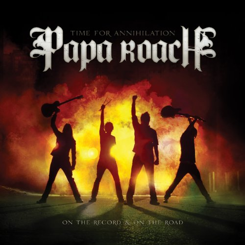 Papa Roach - Time For Annihilation..On the Record, and On The Road (Explicit) - Zortam Music