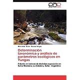 Determinación taxonómica y análisis de parámetros ecológicos en Yungas: Estudio en laderas de distintas exposición...