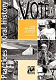 Using Oral History in Community History Projects (Practices in Oral History)