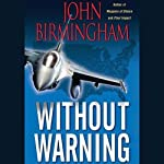 Without Warning (       UNABRIDGED) by John Birmingham Narrated by Tom Weiner