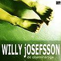 De Obarmhärtiga Audiobook by Willy Josefsson Narrated by Kjell
