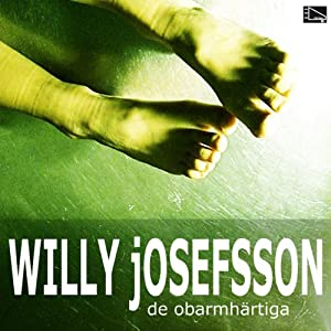 De Obarmhärtiga | [Willy Josefsson]