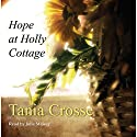Hope At Holly Cottage Audiobook by Tania Crosse Narrated by Julie Maisey