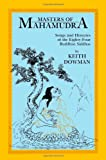 Masters of Mahamudra: Songs and Histories of the Eighty-Four Buddhist Siddhas (Suny Series in Buddhist Studies) (0887061605) by Keith Dowman