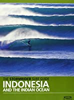 The Stormrider Surf Guide: Indonesia and the Indian Ocean