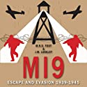 MI9: Escape and Evasion 1939-1945 (       UNABRIDGED) by M. R. D. Foot, J. M. Langley Narrated by Michael Fenton Stevens