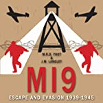 MI9: Escape and Evasion 1939-1945 | M. R. D. Foot,J. M. Langley