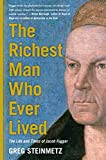 The Richest Man Who Ever Lived: The Life and Times of Jacob Fugger (English Edition)