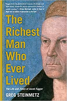 The Richest Man Who Ever Lived: The Life and Times of Jacob Fugger ebook downloads