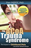 The ACOA Trauma Syndrome: The Impact of Childhood Pain on Adult Relationships