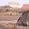 RVing with Pets Audiobook by Sunny Skye Narrated by Richard Henzel