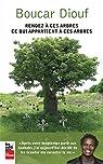 Rendez à ces arbres ce qui appartient à ces arbres par Boucar