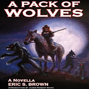 A Pack of Wolves: A Werewolf Western, Book 1 | [Eric S. Brown]