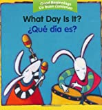 What Day Is It? / Que dia es? (Un Buen Comienzo) (Spanish Edition) (0618448748) by American Heritage Dictionaries, Editors of the