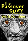 The Passover Story With Zombies: For Children Who Love Zombies