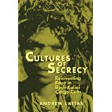 Cultures Of Secrecy: Reinventing Race in Bush Kaliai Cargo Cults (New Directions in Anthro Writing)
