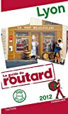 echange, troc Collectif - Guide du Routard Lyon 2012