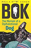 img - for Bok: The Memoir of a Dysfunctional Dog book / textbook / text book