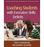 img - for [(Coaching Students with Executive Skills Deficits)] [Author: Peg Dawson] published on (March, 2012) book / textbook / text book