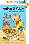 Anton und Pablo - Die allerbesten Fre...
