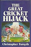The Great Cricket Hijack