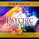 Psychic Development: 3 Easy Steps to Developing Your Intuition (       UNABRIDGED) by Blair Robertson Narrated by Dave Wright