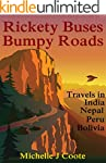 Rickety Buses Bumpy Roads: Travels in...