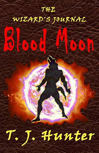 T. J. Hunter - The Wizard's Journal - Blood Moon
