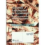 Fusiones y escisiones de sociedades: Aspectos prácticos fiscales y contables (Temas La Ley)