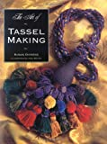 img - for The Art of Tassel Making: An Introduction by Susan Dickens (1996-04-01) book / textbook / text book