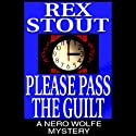 Please Pass the Guilt (       UNABRIDGED) by Rex Stout Narrated by Michael Prichard