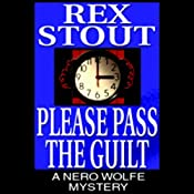 Please Pass the Guilt | [Rex Stout]