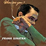 Where Are You? Frank Sinatra