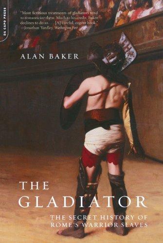 The Gladiator: The Secret History Of Rome's Warrior Slaves
