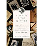 img - for Tesoros Desde el Atico: La Extraordinaria Historia de la Familia de Ana Frank (Vintage Espanol) (Paperback)(Spanish) - Common book / textbook / text book