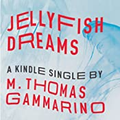 Jellyfish Dreams | [M. Thomas Gammarino]