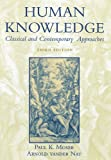 img - for Human Knowledge: Classical and Contemporary Approaches [Paperback] [2002] 3 Ed. Paul K. Moser, Arnold vander Nat book / textbook / text book