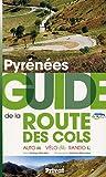 echange, troc Santiago Mendieta, Adelaïde Maisonabe - Pyrénées : Guide de la route des cols