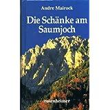 "Andre Mairock - Die Sch�nke am Saumjoch. Romanvon ""Andre Mairock"""