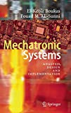 img - for Mechatronic Systems: Analysis, Design and Implementation book / textbook / text book