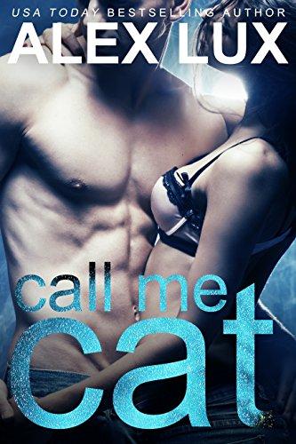 Call Me Cat (The Call Me Cat Trilogy, Book 1) PDF