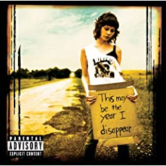 This May Be The Year I Disappear (Explicit Version)