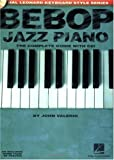 Bebop Jazz Piano: The Complete Guide (Hal Leonard Keyboard Style)