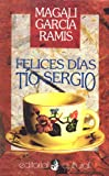 Felices Dias, Tio Sergio (Spanish Edition)