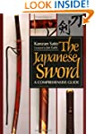 The Japanese Sword: A Comprehensive G...