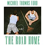 The Road Home (       UNABRIDGED) by Michael Thomas Ford Narrated by Blake Somerset
